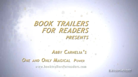 Thumbnail for entry Abby Carnelia's One and Only Magical Power Book Trailer