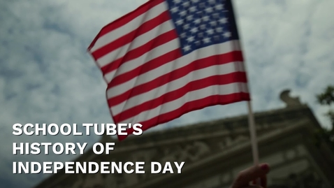 Thumbnail for entry SchoolTube's History of Independence Day