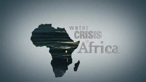 Thumbnail for entry Water Crisis in Africa
