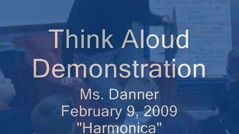 Thumbnail for entry Ms Danner Think Aloud Demonstration