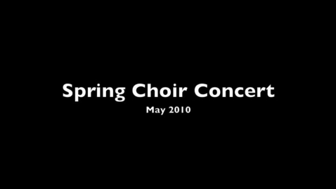 Thumbnail for entry Spring Choir Concert