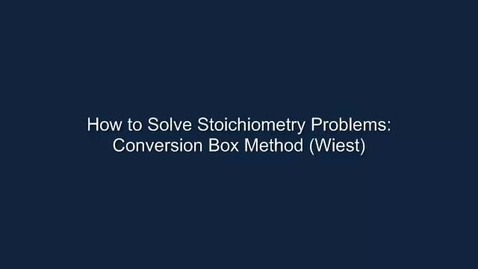 Thumbnail for entry Stoichiometry: Conversion Box Method