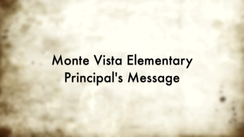 Thumbnail for entry MPUSD Monte Vista Elementary Principal's Message