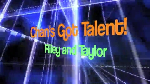 Thumbnail for entry Chan's Got Talent - Riley and Taylor