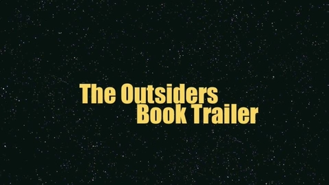 Thumbnail for entry The Outsiders Book Trailer