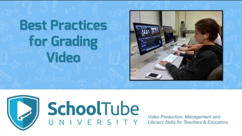 Thumbnail for entry How to Grade Video Projects - SchoolTube University