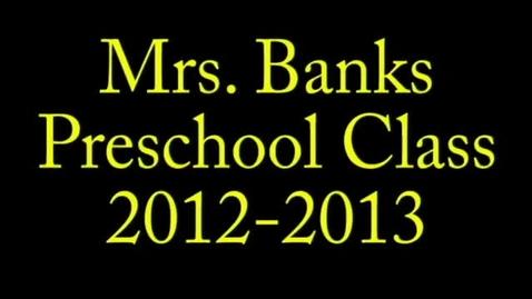 Thumbnail for entry Mrs. Banks Preschool 2012-2013