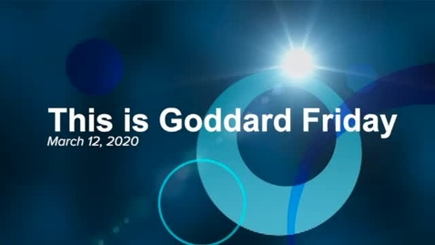 Thumbnail for entry This Is Goddard Friday 3-12-20