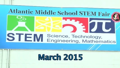Thumbnail for entry Atlantic Middle STEM Fair and Geography Fair 2015