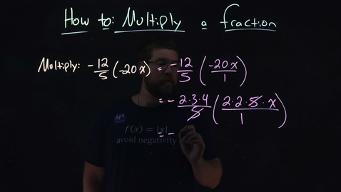 Thumbnail for entry How to Multiply a Fraction | -12/5(-20x) | Minute Math