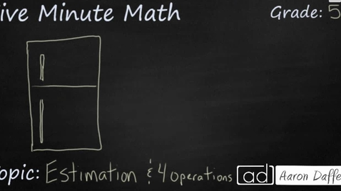 Thumbnail for entry 5th Grade Math Estimation 4 Operations