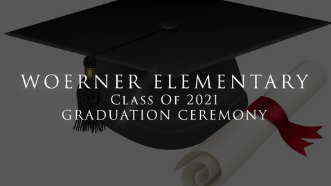 Thumbnail for entry 2021 WOERNER 5TH GRADE GRAD CEREMONY