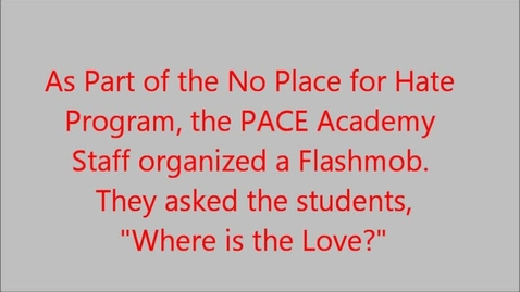 Thumbnail for entry No Place 4 Hate Flashmob at PACE