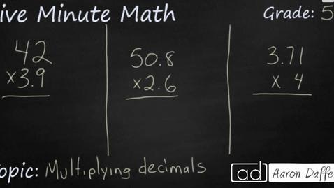 Thumbnail for entry 5th Grade Math Multiplying Decimals