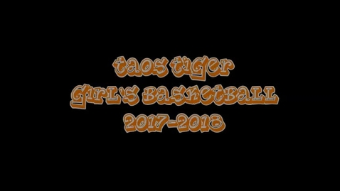 Thumbnail for entry THS Girls Basketball 2017-2018
