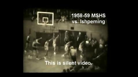 Thumbnail for entry 1958-59 Marquette Senior High School basketball vs. Ishpeming