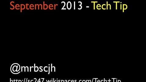 Thumbnail for entry Tech Tip 4 teachers - September 2013 SC