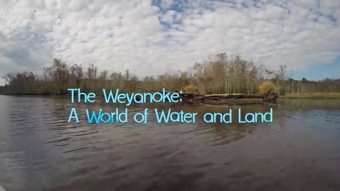 Thumbnail for entry Virginia's First People, Segment 1 — The Weyanoke: A World of Water and Land