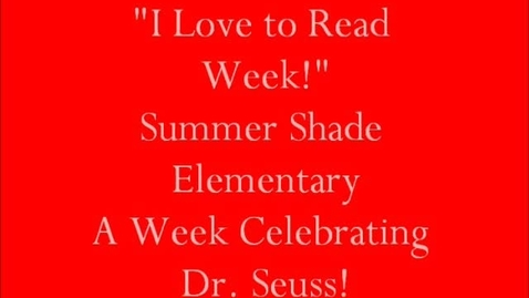 Thumbnail for entry Summer Shade Elementary-I Love to Read Week 2012