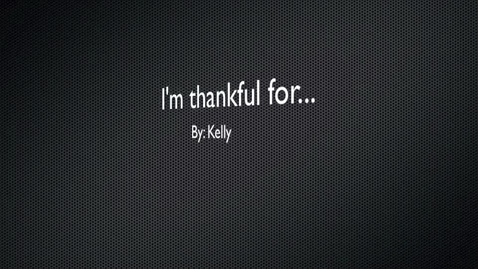 Thumbnail for entry Kelly Thankful
