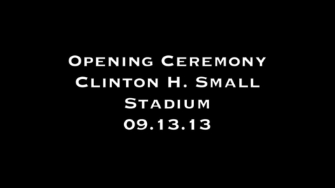 Thumbnail for entry Clinton H. Small Opening Ceremony 09.13.13