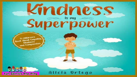 Thumbnail for entry KINDNESS Is My SUPERPOWER ❤️ Empathy and Compassion SEL follow along reading book | Fun Stories Play