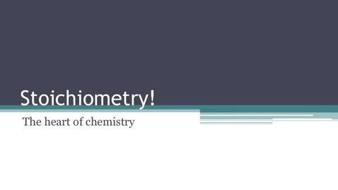 Thumbnail for entry Kleinsmith Stoichiometry Unit 7 Video 4