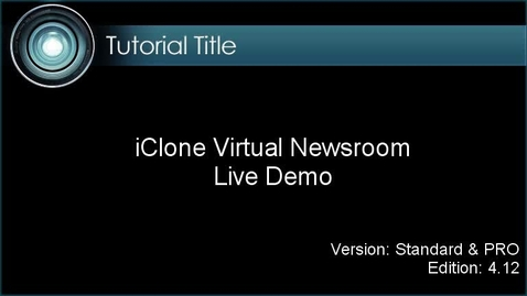 Thumbnail for entry iClone - Virtual Newsroom LIVE DEMO