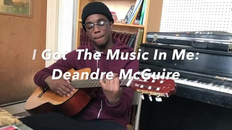 Thumbnail for entry I Got The Music In Me: Deandre McGuire