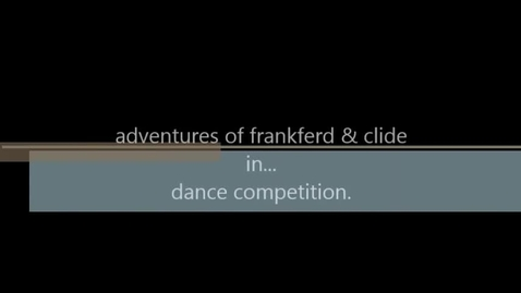 Thumbnail for entry frankferd & clide dance competition