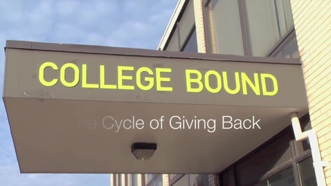 Thumbnail for entry College Bound: The cycle of giving back