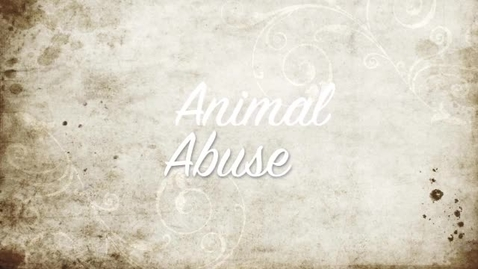 Thumbnail for entry Animal Abuse