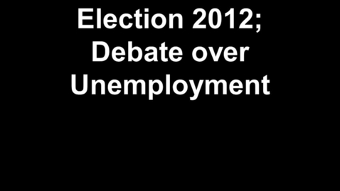 Thumbnail for entry Debate Over Unemployment