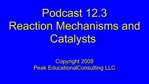 Thumbnail for entry AP Chem 12.3 Reaction Mechanisms & Catalysts