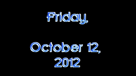 Thumbnail for entry Friday, October 12, 2012