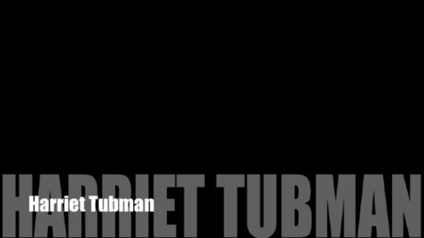 Thumbnail for entry Harriet Tubman Timeline