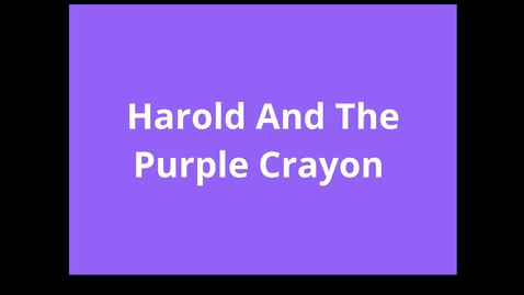 Thumbnail for entry Harold and the Purple Crayon Read aloud