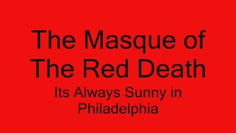 Thumbnail for entry The Masque of the Red Death - 2nd Hour Group 5