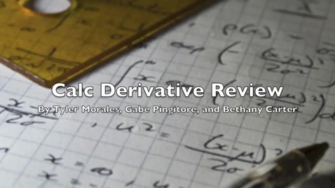 Thumbnail for entry Bethany, Tyler, and Gabe's Calc Derivative Review