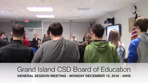 Thumbnail for entry Grand Island CSD Board of Education Meeting 12-12-2016
