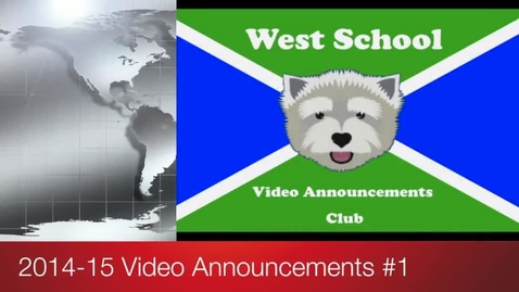 Thumbnail for entry 2014-2015 West School Video Announcements #1