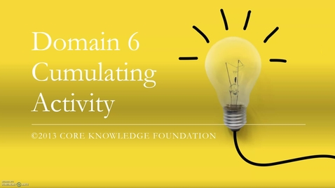 Thumbnail for entry CKLA Domain 6 Cumulating Activity