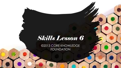 Thumbnail for entry CKLA Skills Unit 4 Lesson 6 - 2nd Grade