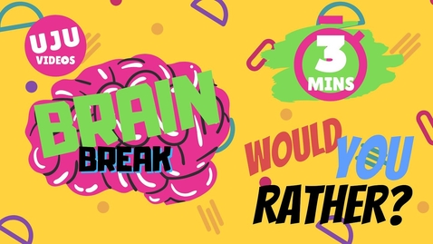 Thumbnail for entry Brain Break  - Would You Rather?  Energizer Game 1