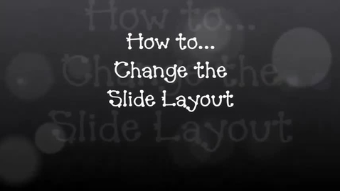 Thumbnail for entry How to... Change PowerPoint Slide Layout