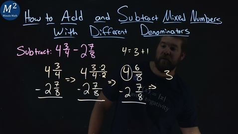 Thumbnail for entry How to Add and Subtract Mixed Numbers with Different Denominators | 4 3/4 - 2 7/8 | Ex. 2 of 3