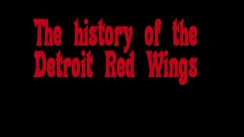 Thumbnail for entry The history of the detroit red wings