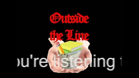 Thumbnail for entry High School Radio Drama: Outside the Line