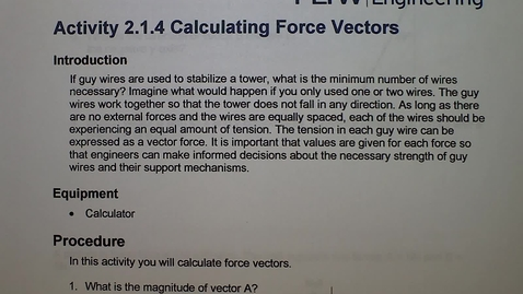 Thumbnail for entry Activity 2.1.4 Calculating Force Vectors Walk Through