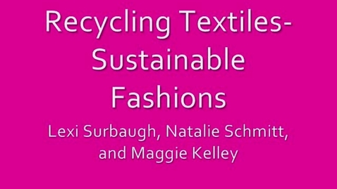 Thumbnail for entry Sustainable Fashion--Dr. Ruff's 2nd period fm